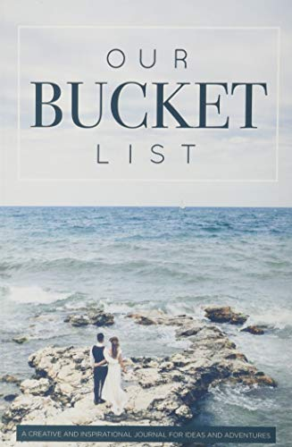 Our Bucket List: A Creative and Inspirational Journal for Ideas and...