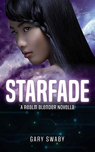 Starfade: A Space Technothriller Novella (Realm Blender Book 1.5)