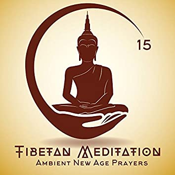 15 Tibetan Meditation Ambient New Age Prayers