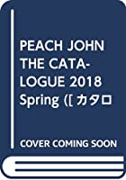 PEACH JOHN THE CATALOGUE 2018 Spring ([カタログ])
