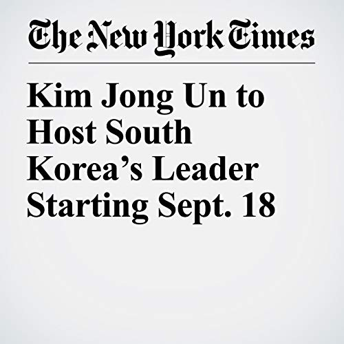 Kim Jong Un to Host South Korea's Leader Starting Sept. 18 copertina