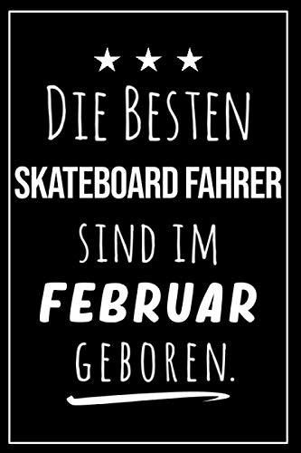Die besten Skateboard Fahrer sind im Februar geboren: Notizbuch A5 I Dotted I 160 Seiten I Tolles Geschenk für Kollegen, Familie & Freunde
