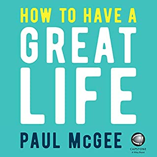 How to Have a Great Life: 35 Surprisingly Simple Ways to Success, Fulfillment and Happiness cover art