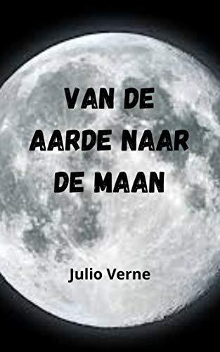Van de aarde naar de maan (Dutch Edition)