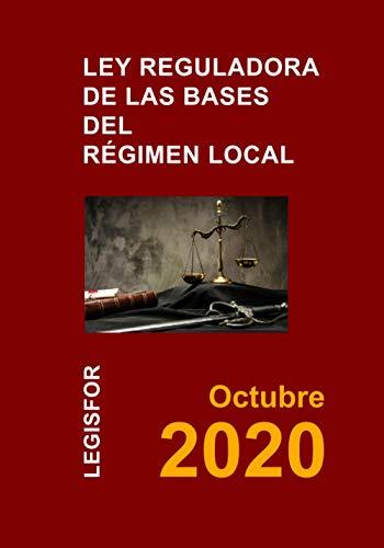 Ley reguladora de las Bases del Régimen Local: Ley 7/1985, de 2 de abril. Colección Textos Básicos Jurídicos