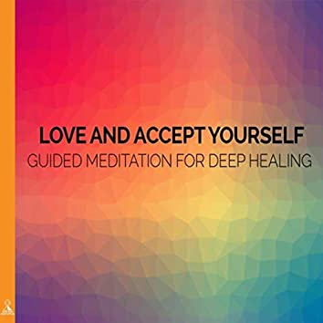 Love and Accept Yourself. Guided Meditation for Deep Healing. (feat. Jess Shepherd)