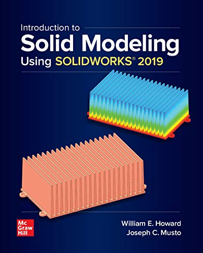 Introduction to Solid Modeling Using SOLIDWORKS 2019
