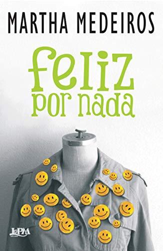 Feliz por Nada (Portuguese Edition)