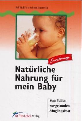 Natürliche Nahrung für mein Baby: Vom Stillen zur gesunden Säuglingskost
