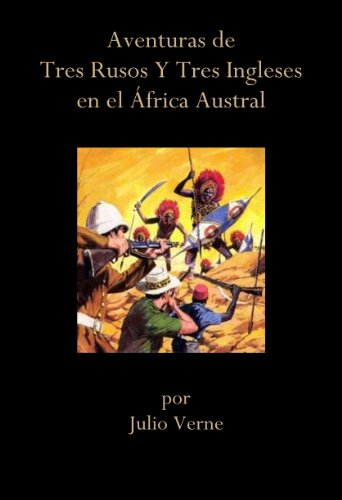 Aventuras de Tres Rusos y Tres Ingleses en el Africa Austral