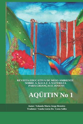 REVISTA EDUCATIVA DE MEIO AMBIENTE SOBRE A ÁGUA E A NATUREZA PARA CRIANÇAS E JOVENS: AQÜITIN No 1