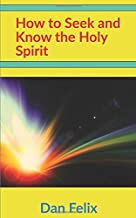 How to Seek and Know the Holy Spirit