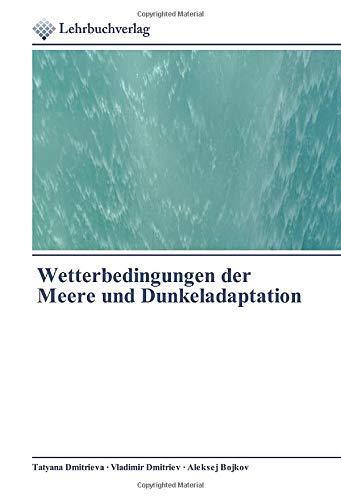 Wetterbedingungen der Meere und Dunkeladaptation