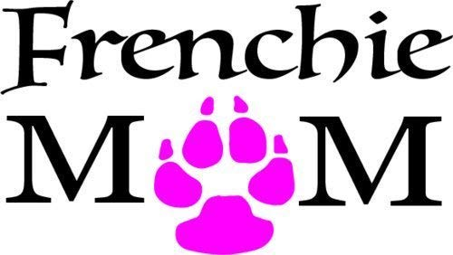 ION Graphics French Bulldog Decal - Frenchie MOM French Bulldog Vinyl Transfer - French Bulldog Bumper Sticker - Frenchie Decal - Perfect French Bulldog Gift - Made in The USA Size: 5 x 2.9 inch