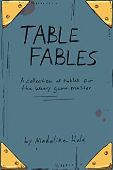 Table Fables  A collection of tables for the weary game master