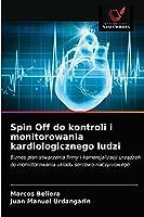 Spin Off do kontroli i monitorowania kardiologicznego ludzi: Biznes plan stworzenia firmy i komercjalizacji urządzeń do moniotorowania układu sercowo-naczyniowego
