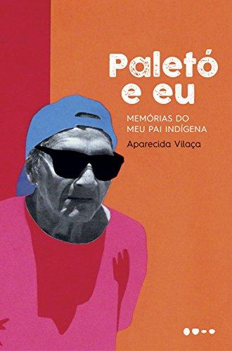 Paletó e eu: Memórias do meu pai indígena (Portuguese Edition)