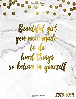Beautiful Girl You Were Made To Do Hard Things So Believe In Yourself 2020-2024: 5 Year Planner with 60 Months Calendar Spread. Five Year Organizer Agenda Schedule Notebook and Business Planner.