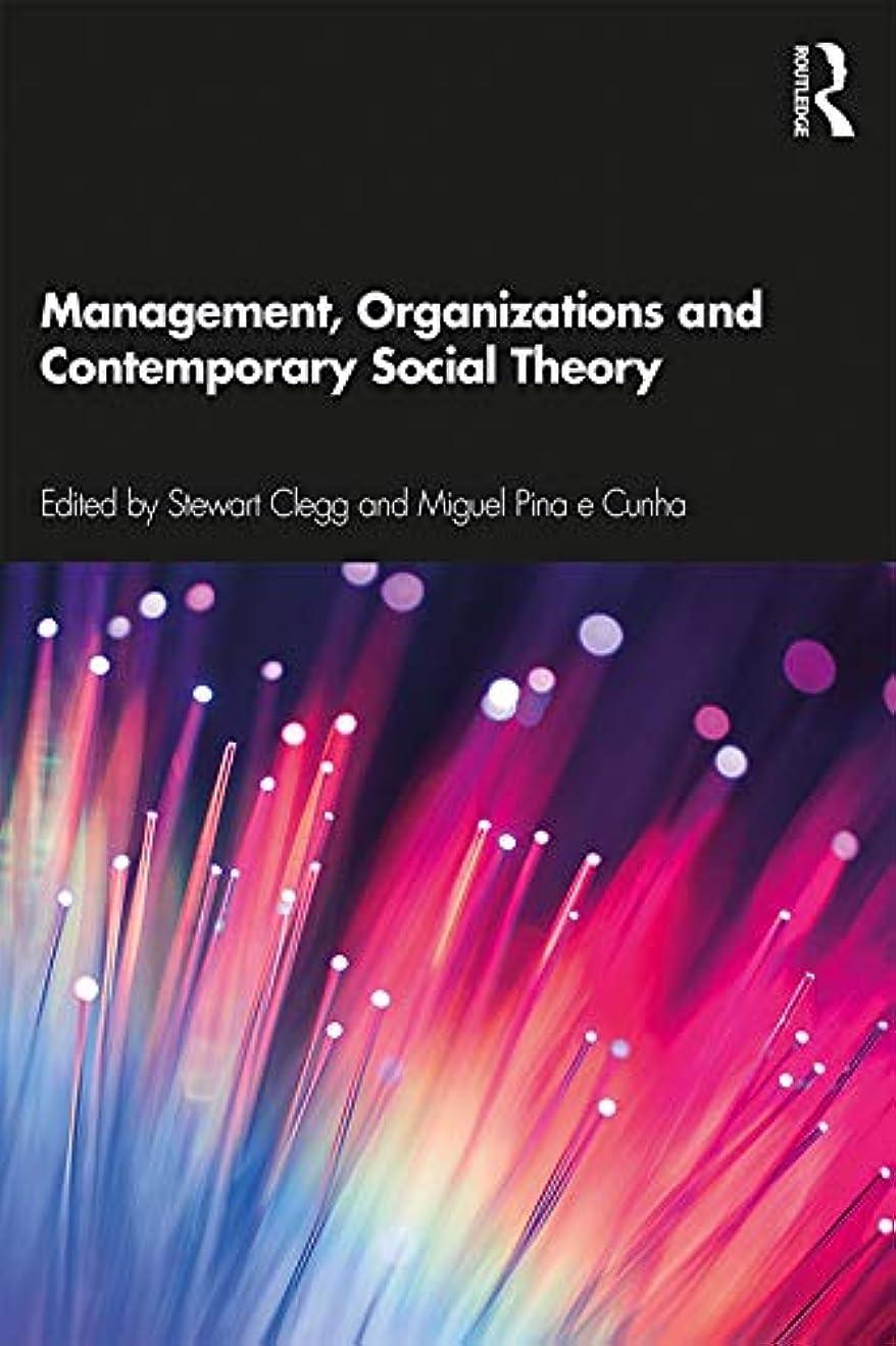 密輸気取らないことわざManagement, Organizations and Contemporary Social Theory (English Edition)