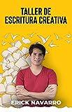 Taller De Escritura Creativa: Creando y Desarrollando Tu Escritura