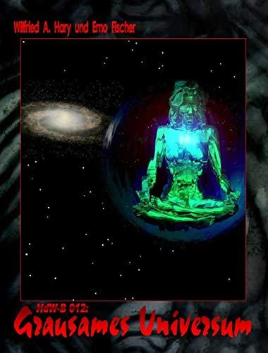 HdW-B 012: Grausames Universum: Die Bände 36 bis 38 von HERR DER WELTEN hier in einem Buch zusammengefasst! (German Edition)