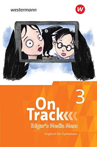 On Track - Englisch für Gymnasien: Ferienlektüre 3 - Edgar's Media Mess: Mit Übungen: Ferienlektüre 3: Mit Übungen (On Track: Englisch für Gymnasien - Ausgabe Bayern)