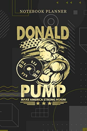 Notebook Planner Donald Pump Make America Strong Again Parody: Personalized, Over 100 Pages, Menu, Financial, Pocket, Planning, Journal, 6x9 inch