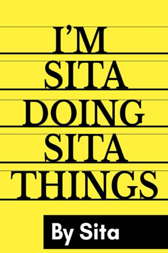 I M Sita Doing Sita Things By Sita: Personalized Name Journal for Sita, Lined Notebook Sita, Journal & Diary for Writing,120 Pages