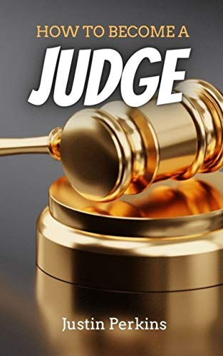HOW TO BECOME A JUDGE (English Edition)