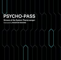 PSYCHO-PASS Sinners of the System Theme songs + Dedicated by Masayuki Nakano(通常盤)(特典なし)