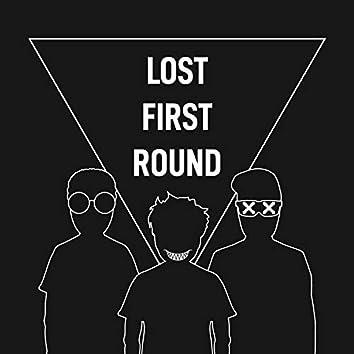 Lost First Round