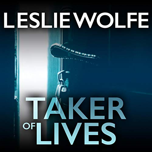 Taker of Lives Audiobook By Leslie Wolfe cover art