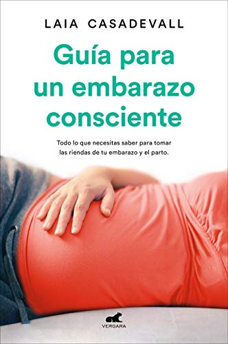 Guía para un embarazo consciente (Libro práctico)