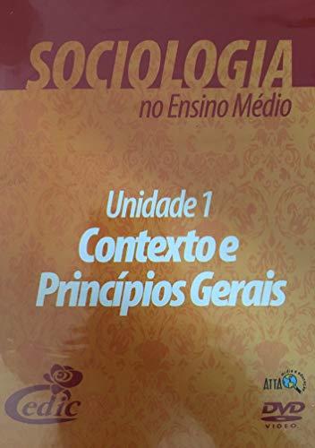 Sociologia no Ensino Médio - Unidade 1 Contexto e Princípios Gerais