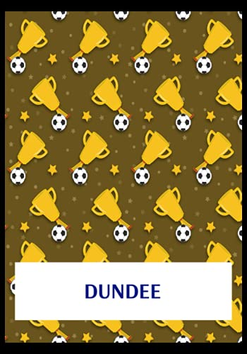 Dundee: Gratitude Journal, Dundee FC Personal Journal, Dundee Football Club, Dundee FC Diary, Dundee FC Planner, Dundee FC