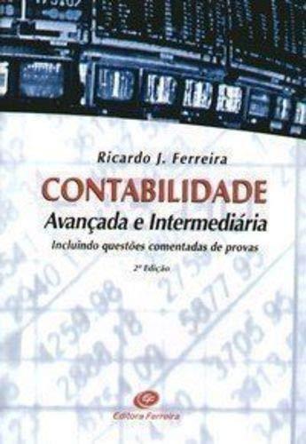 Contabilidade Avançada e Intermediária - Incluindo Questões Comentadas de Provas - 2ª Ed
