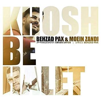 Khosh Behalet (feat. Moein Zandi)