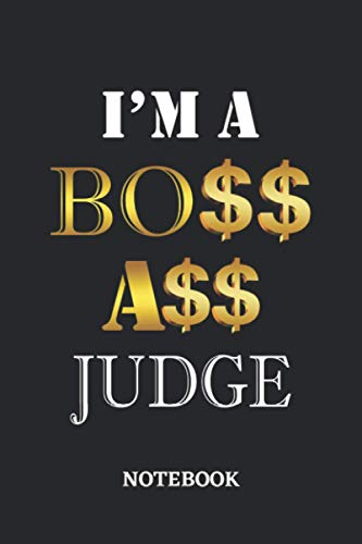 I'm A Boss Ass Judge Notebook: 6x9 inches - 110 dotgrid pages • Greatest Passionate working Job Journal • Gift, Present Idea