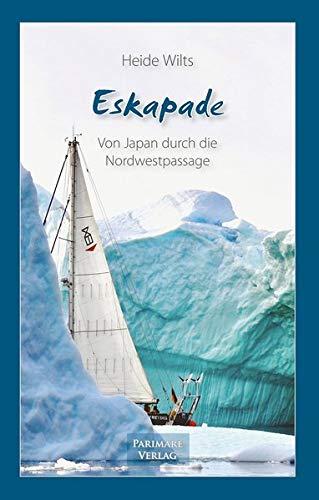 Eskapade: Von Japan durch die Nordwestpassage