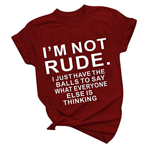 Womens Funny Saying Tshirts I'm Not Rude I Just Say What Everyone else is Thinking Humor Sarcastic Short Sleeve Shirts Wine