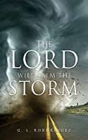 The Lord Will Calm the Storm