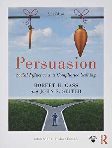 Persuasion: Social Influence and Compliance Gaining; International Student Edition