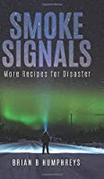 Smoke Signals: More Recipes for Disaster