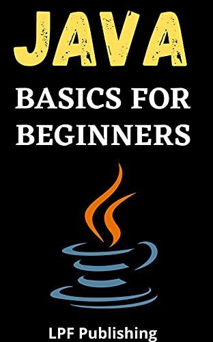 Java: Programming Basics for Beginners Front Cover