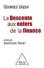 La Descente aux enfers de la finance de Georges Ugeux