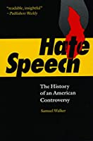 Hate Speech: The History of an American Controversy