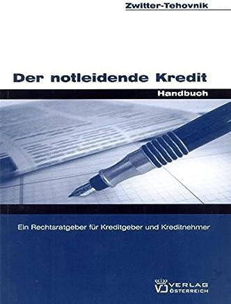 Der notleidende Kredit: Ein Rechtsratgeber f�r Kreditgeber und Kreditnehmer : B�cher