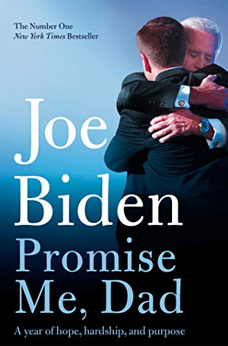 Promise Me, Dad: The heartbreaking story of Joe Biden's most difficult year (English Edition)