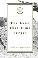The Land That Time Forgot (Vulpine Classics)