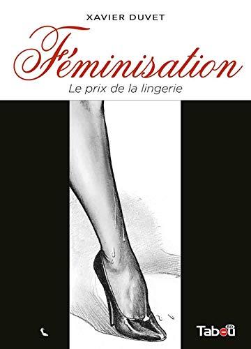 Feminisation (tome 1) (Saga Duvet)
